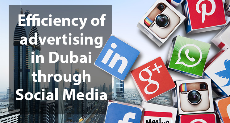 Efficiency of advertising in Dubai through Social Media