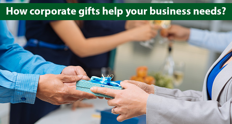 How corporate gifts help your business needs?