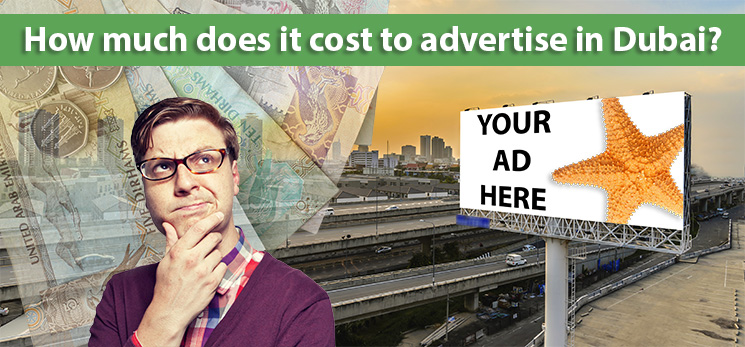 How much does it cost to advertise in Dubai?