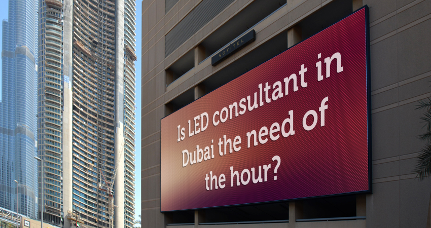 Is LED consultant in Dubai a need of the hour?