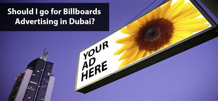 Should I go for Billboards Advertising in Dubai?