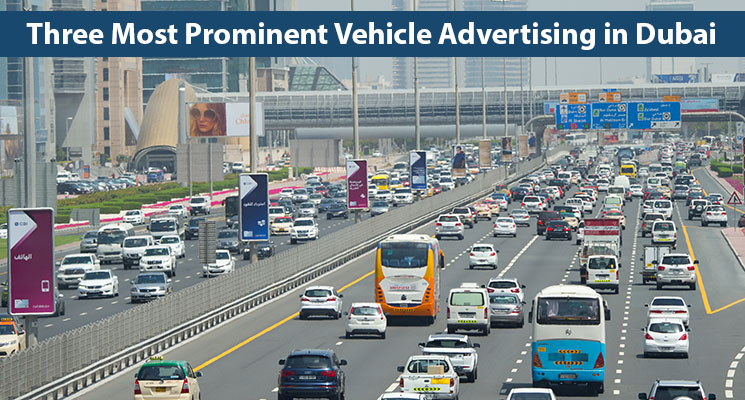 Three Most Prominent Vehicle Advertising in Dubai