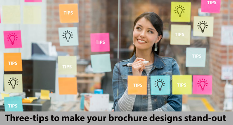 Three-tips to make your brochure designs stand-out
