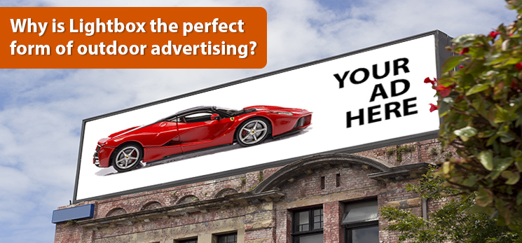 Why is Lightbox the perfect form of outdoor advertising?
