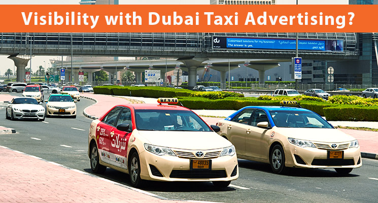 Why Dubai taxi advertising is the best way to gain visibility?