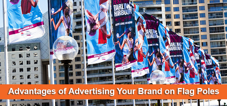 Advantages of Advertising Your Brand on Flag Poles