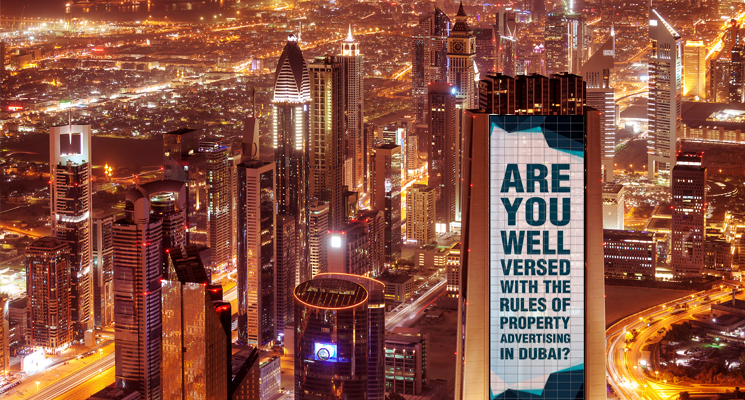 Are you well-versed with the rules of property advertising in Dubai?