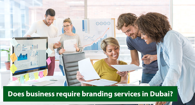 Does business require branding services in Dubai?