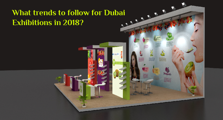 What trends to follow for Dubai exhibitions in 2018?