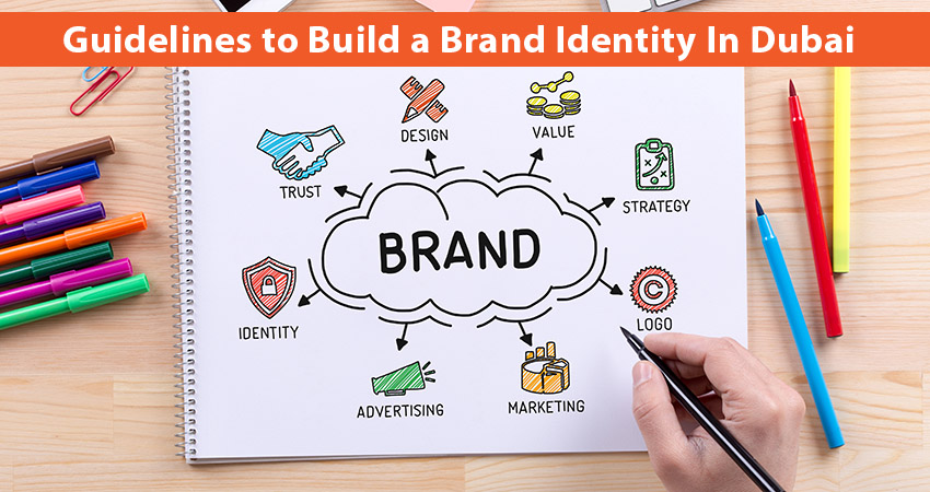 Guidelines to Build a Brand Identity In Dubai