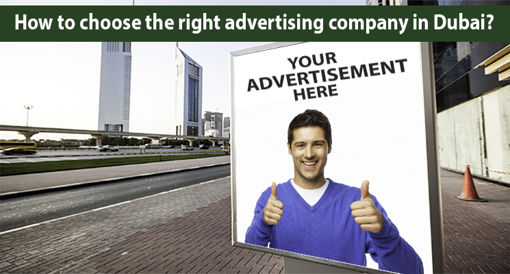 How to choose the right advertising company in Dubai?
