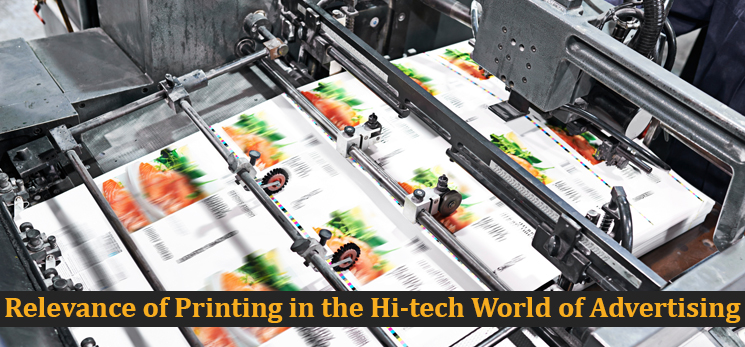 Relevance of Printing in the Hi-tech World of Advertising