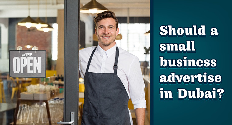 Should a small business advertise in Dubai?