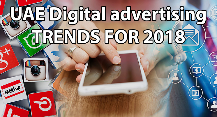 UAE Digital advertising trends for 2018