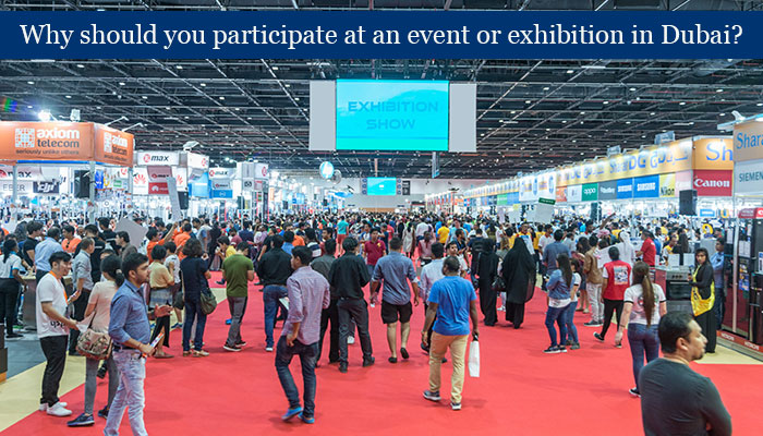 Why should you participate at an event or exhibition in Dubai?