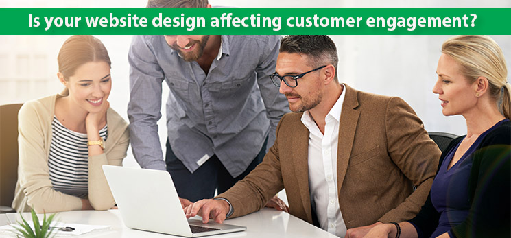 Is your website design affecting customer engagement?